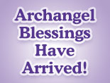 Sound Essence Archangel Blessings have arrived!